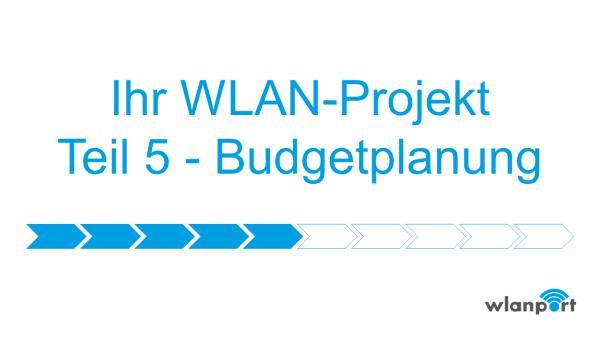 wlanport_WLANPlanung_Teil5_Budgetplanung