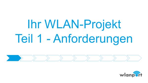 wlanport_WLANPlanung_Teil1_Anforderungen